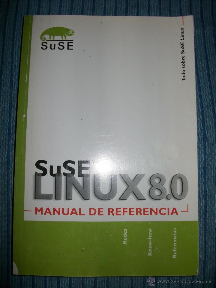 LIBRO - SUSE LINUX 8.0 - MANUAL DE REFERENCIA - (Libros de Segunda Mano - Informática)