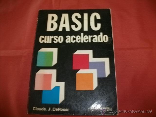 BASIC CURSO ACELERADO - CLAUDE J. DEROSSI (Libros de Segunda Mano - Informática)