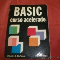 Libros de segunda mano: BASIC CURSO ACELERADO - CLAUDE J. DEROSSI. Lote 40280334