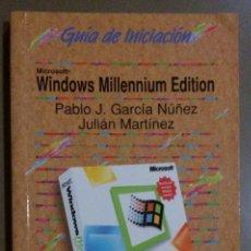 Libros de segunda mano: WINDOWS MILLENNIUM EDITION (PABLO J. GARCÍA NÚÑEZ & JULIÁN MARTÍNEZ) ANAYA (2000) RAREZA!!. Lote 40851963