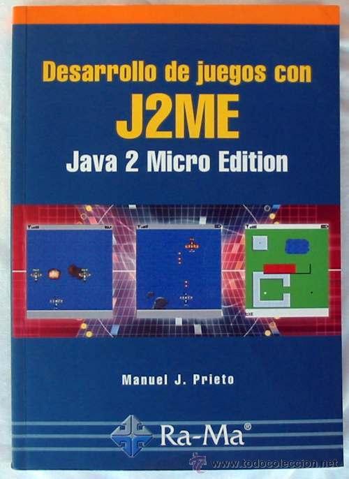 DESARROLLO DE JUEGOS CON J2ME - JAVA 2 MICRO EDITION - RA-MA 2005 - VER ÍNDICE (Libros de Segunda Mano - Informática)