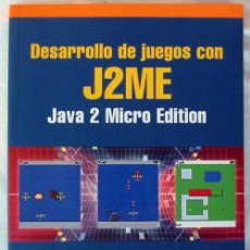 Libros de segunda mano: DESARROLLO DE JUEGOS CON J2ME - JAVA 2 MICRO EDITION - RA-MA 2005 - VER ÍNDICE. Lote 41117093