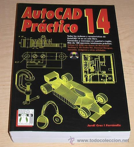 AUTOCAD 14 PRACTICO. JORDI CROS I FERRANDIZ. (Libros de Segunda Mano - Informática)