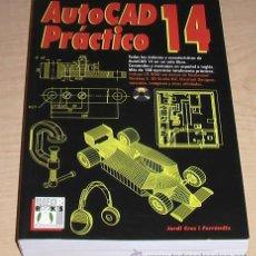 Libros de segunda mano: AUTOCAD 14 PRACTICO. JORDI CROS I FERRANDIZ.. Lote 41666061