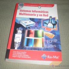Libros de segunda mano: SISTEMAS INFORMÁTICOS MULTIUSUARIO Y EN RED . RA-MA . GRADO SUPERIOR. Lote 41962474
