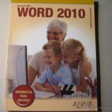 Libros de segunda mano: MICROSOFT OFFICE WORD 2010. ANA MARTOS RUBIO. ANAYA. 128 PGS. INFORMATICA PARA MAYORES.. Lote 41971758