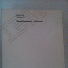 Libros de segunda mano: MANUAL DEL USUARIO Y REFERENCIA IBM DOS VERSION 5. Lote 42051065