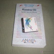 Libros de segunda mano: PHOTOSHOP CS2 . ANAYA . NICOLAS SANCHEZ-BIEZMA . GUIA PRACTICA PARA USUARIOS. Lote 42052843
