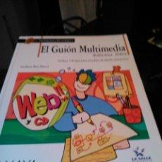 Libros de segunda mano: EL GUIÓN MULTIMEDIA - GUILLEN BOU BAUZÁ - ANAYA. Lote 57759605