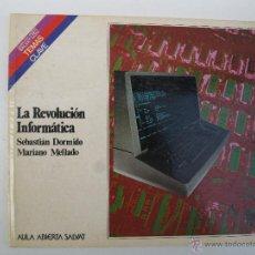 Libros de segunda mano: LA REVOLUCIÓN INFORMÁTICA - SEBASTIÁN DORMIDO Y MARIANO MELLADO - TEMAS CLAVE - SALVAT - AÑO 1983.. Lote 42106688