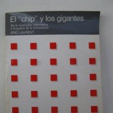 Libros de segunda mano: EL CHIP Y LOS GIGANTES - ERIC LAURENT - HERMES - FUNDESCO - EDITORIAL TECNOS - AÑO 1985.. Lote 42107078