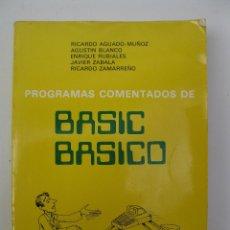 Libros de segunda mano: BASIC BASICO - PROGRAMAS COMENTADOS - R. AGUADO-MUÑOZ - A. BLANCO - E. RUBIALES - J. ZABALA.. Lote 42107354