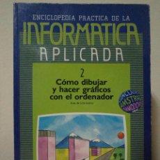 Libros de segunda mano: CÓMO DIBUJAR Y HACER GRÁFICOS CON EL ORDENADOR 2. EDICIONES SIGLO CULTURAL.. Lote 42173025