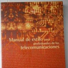 Libros de segunda mano: MANUAL DE ESTILO PARA PROFESIONALES DE LAS TELECOMUNICACIONES UNIVERSIDAD ANTONIO DE NEBRIJA. Lote 42282104