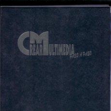 Libros de segunda mano: CREAR MULTIMEDIA PASO A PASO 3 TOMOS MAS LOS CD'S. Lote 42407708