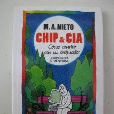 Libros de segunda mano: CHIP & CIA - M.A. NIETO - DOLCE VITA Nº 21 - EDICIONES B - AÑO 1990.. Lote 42478502