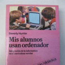 Libros de segunda mano: MIS ALUMNOS USAN ORDENADOR - BEVERLY HUNTER - EDICIONES MARTINEZ ROCA - AÑO 1985.. Lote 42478811