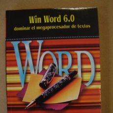 Libros de segunda mano: WIN WORD 6.0 - DOMINAR EL MEGAPROCESADOR DE TEXTOS. Lote 42485108