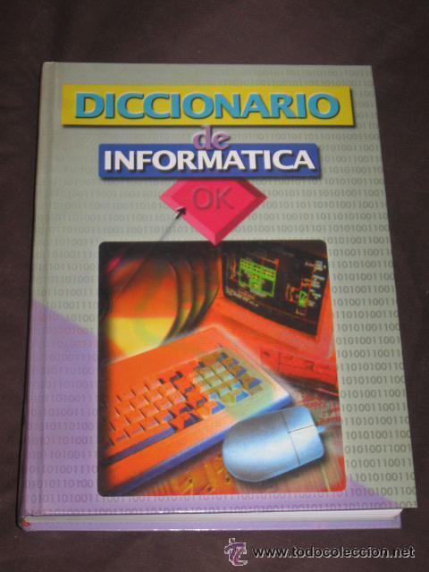 LIBROS - DICCIONARIO INFORMATICA DICCIONARIO DE INFORMATICA (Libros de Segunda Mano - Informática)