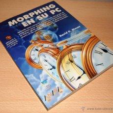Libros de segunda mano: MORPHING EN SU PC - ANAYA - DAVID K. MASON - AÑO 1994. Lote 42668646
