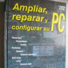 Libros de segunda mano: AMPLIAR, REPARAR Y CONFIGURAR SU PC. EGGELING, T Y FRATER, H. 2000. Lote 42702852