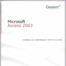 Libros de segunda mano: MICROSOFT ACCESS 2003 (NIVELL INICIAL). Lote 42887907