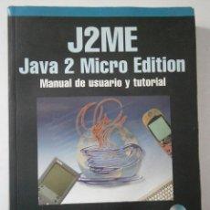 Libros de segunda mano: J2ME JAVA 2 MICRO EDITION CD ROM FROUFE QUINTAS JORGE CARDENAS RAMA 2003. Lote 43263518