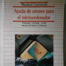 Libros de segunda mano: AYUDA DE ERRORES PARA EL MICROORDENADOR CZERWINSKI MANFRED DATANET ERRORES DE HARD Y SOFTWARE. Lote 43265841