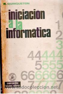 INICIACIÓN A LA INFORMÁTICA, R. QUINQUETON (Libros de Segunda Mano - Informática)