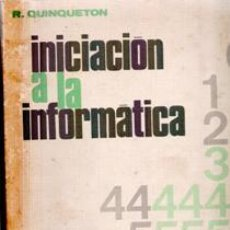 Libros de segunda mano: INICIACIÓN A LA INFORMÁTICA, R. QUINQUETON. Lote 43287900