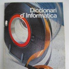 Libros de segunda mano: DICCIONARI D'INFORMÀTICA - CAMBRA OFICIAL DE COMERÇ, INDÚSTRIA I NAVEGACIÓ DE BARCELONA - EN CATALÁN. Lote 43691193