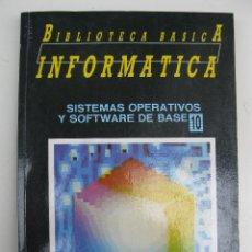Libros de segunda mano: BIBLIOTECA BÁSICA INFORMÁTICA - Nº 10 - SISTEMAS OPERATIVOS Y SOFTWARE DE BASE - INGELEK - AÑO 1986.. Lote 43694511