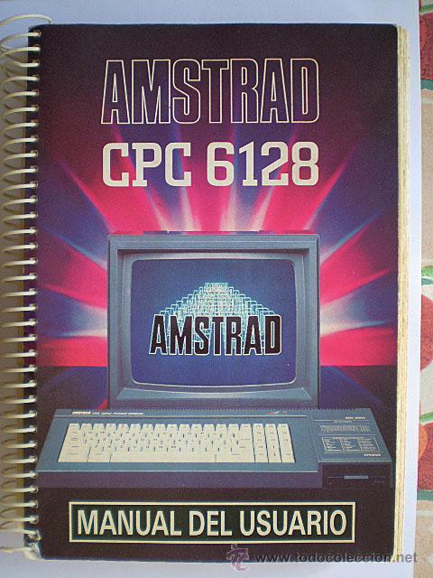 AMSTRAD CPC 6128. MANUAL DEL USUARIO (MUY BUEN ESTADO) (Libros de Segunda Mano - Informática)