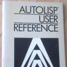 Libros de segunda mano: AUTOLISP USER REFERENCE - MANUAL DEL PROGRAMADOR. Lote 43759720