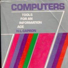 Libros de segunda mano: COMPUTERS, H.L. CAPRON. Lote 43855708