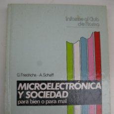 Libros de segunda mano: MICROELECTRÓNICA Y SOCIEDAD PARA BIEN O PARA MAL - G. FRIEDRICHS - A. SCHAFF - EDITORIAL ALHAMBRA.. Lote 43863821