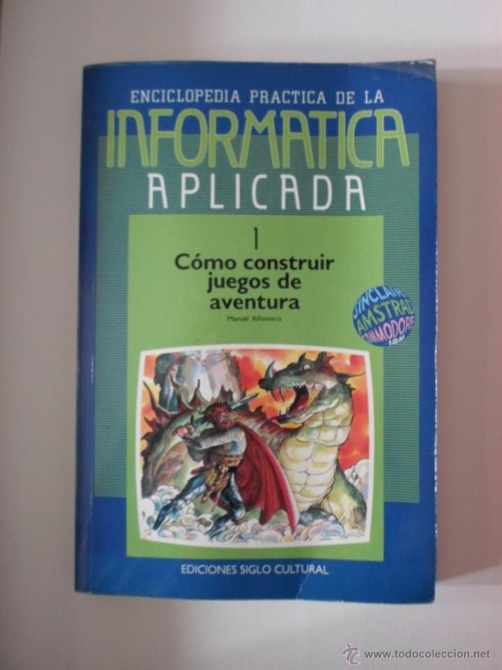 ENCICLOPEDIA PRACTICA DE LA INFORMATICA APLICADA. COMO CONSTRUIR JUEGOS DE AVENTURAS POR MA (Libros de Segunda Mano - Informática)