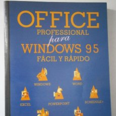 Libros de segunda mano: OFFICE PROFESSIONAL PARA WINDOWS 95 FACIL Y RAPIDO INFORBOOKS 1996. Lote 43890958
