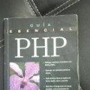 Libros de segunda mano: LIBRO DE INFORMÁTICA: GUÍA ESENCIAL PHP. Lote 43906794