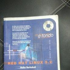 Libros de segunda mano: LIBRO DE INFORMÁTICA: RED HAT LINUX 5.2 A FONDO. Lote 43906817