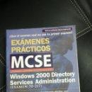 Libros de segunda mano: LIBRO: EXÁMENES PRÁCTICOS MCSE WINDOWS 2000 DIRECTORY SERVICES ADMINISTRATION (EXAMEN 70-217). Lote 43906883