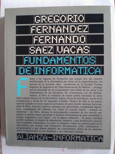 G. FERNÁNDEZ, F.S. VACAS: FUNDAMENTOS DE INFORMÁTICA (ALIANZA EDITORIAL, 1ª EDICIÓN) MUY BUEN ESTADO (Libros de Segunda Mano - Informática)