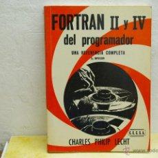 Libros de segunda mano: FORTRAN II Y IV DEL PROGRAMADOR UNA REFERENCIA COMPLETA 1969 CHARLES PHILIP LECHT. Lote 43999699