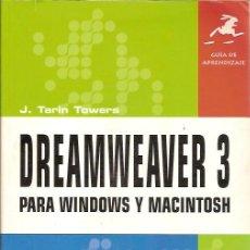 Libros de segunda mano: GUIA DE APRENDIZAJE DREAMMEAVER 3 PARA WINDOWS Y MACINTOSH J TARIN TOWERS PRENTICE HALL 2001. Lote 44027355