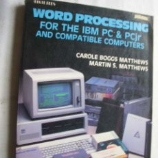 Libros de segunda mano: WORD PROCESSING FOR THE IBM PC & PCJR AND COMPATIBLE COMPUTERS. 1985. Lote 44050554