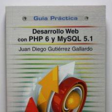 Libros de segunda mano: LIBRO DESARROLLO WEB CON PHP 6 Y MYSQL 5.1 GUIA PRACTICA - JUAN DIEGO GUTIERREZ GALLARDO - LIBROS. Lote 44220993