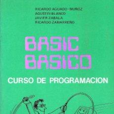 Libros de segunda mano: BASIC BASICO DE RICARDO AGUADO-MUÑOZ Y OTROS. Lote 44716604