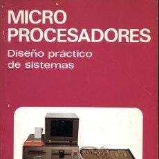 Libros de segunda mano: MICROPROCESADORES. DISEÑO PRÁCTICO DE SISTEMAS - 1983 JOSE Mª ANGULO INFORMÁTICA ORDENADORES. Lote 44740706