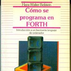 Libri di seconda mano: COMO SE PROGRAMA EN FORTH - HANS-WALTER BEILSTEIN. DATANET, (1988). Lote 44788074