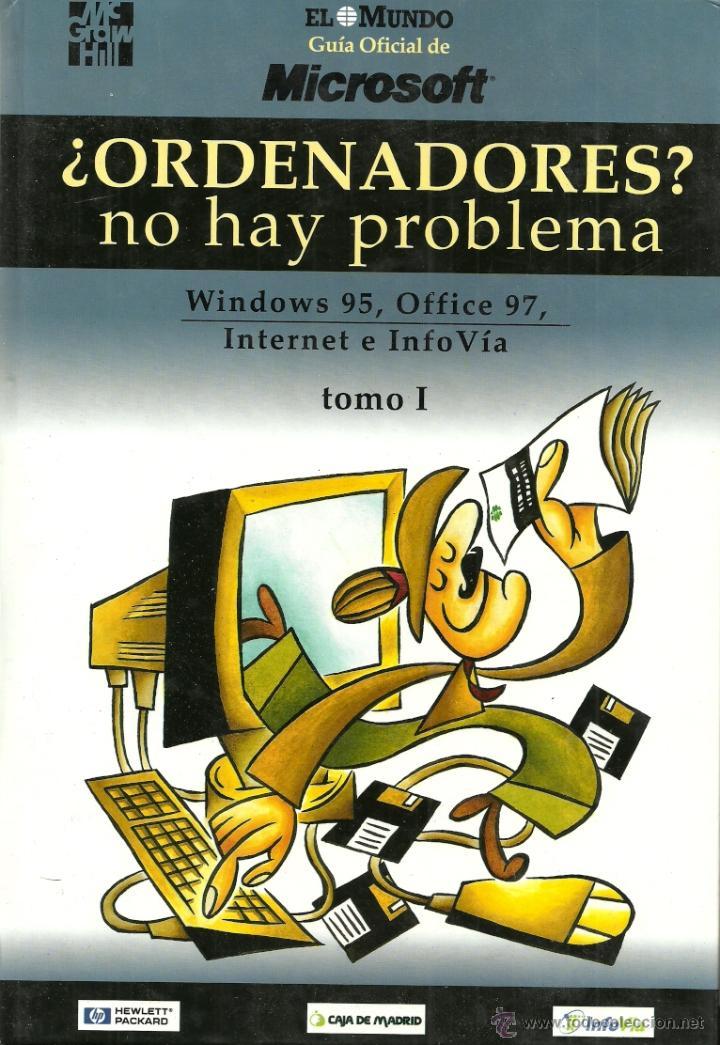 ¿ORDENADORES? NO HAY PROBLEMA - WINDOWS 95, OFFICE 97, INTERNET E INFOVÍA - EL MUNDO - TOMO I Y II (Libros de Segunda Mano - Informática)
